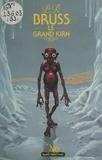 B. R. Bruss - Le Grand Kirn.