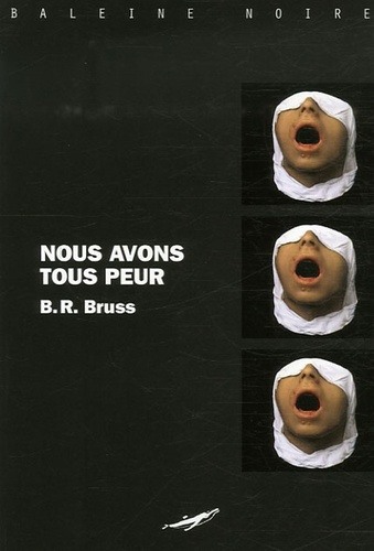 B. R. Bruss - Nous avons tous peur.