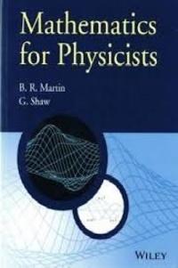 B. R. Martin et G Shaw - Mathematics for Physicists.