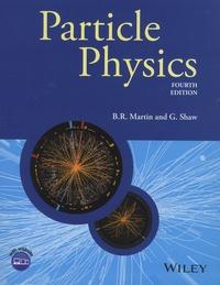 B-R Martin et G Shaw - Particle Physics.