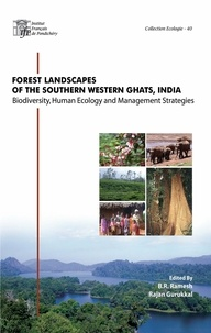 B. R. Ramesh et Rajan Gurukkal - Forest landscapes of the southern western Ghats, India - Biodiversity, Human Ecology and Management Strategies.
