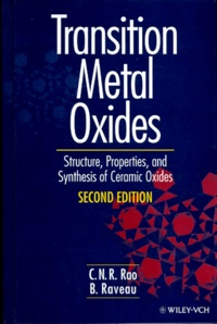 TRANSITION METAL OXIDES. Structure, Properties, and Synthesis of Ceramic Oxides, Edition en anglais, 2nd edition.pdf