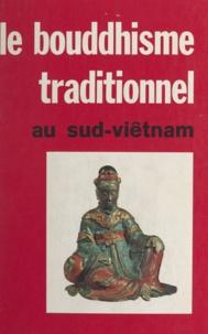 B. Révertégat - Le Bouddhisme traditionnel au Sud-Viêtnam.