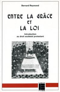 B Reymond - Entre la grâce et la loi.