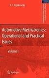 B. T. Fijalkowski - Automotive Mechatronics: Operational and Practical Issues - Volume I.