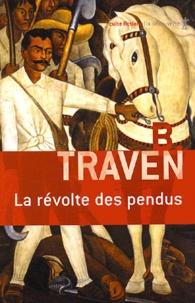 B Traven - La révolte des pendus.