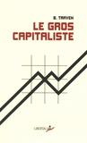 B Traven - Le Gros Capitaliste - Et autres textes.
