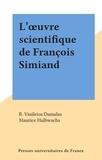 B. Vasi?leios Damalas et Maurice Halbwachs - L'œuvre scientifique de François Simiand.