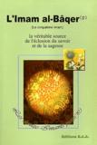 Baa Editions - L'Imam al-Bâqer - La véritable source de l'éclosion du savoir et de la sagesse.