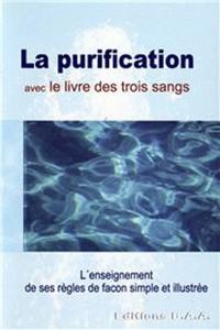 La purification avec le livre des « trois sangs »- L'enseignement de ses règles de façon simple et illustrée -  Baa Editions |