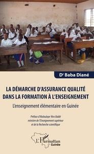 La démarche dassurance qualité dans la formation à lenseignement - Lenseignement élémentaire en Guinée.pdf