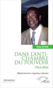 Dans lantichambre du pouvoir (1964-2014) - Mémoires dun ingénieur africain.pdf