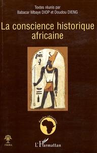 Babacar Mbaye Diop et Doudou Dieng - La conscience historique africaine.