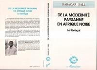 Babacar Sall - De la modernité paysanne en Afrique Noire - Le Sénégal (pour une sociologie de la norme et de la ruse).