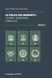 Babels - La police des migrants : filtrer, disperser, harceler.