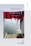 Babeth Coste-de Geyer - Entre ciel et Gange - Lettres de Varanasi 2007-2013.