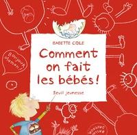 Babette Cole - Comment on fait les bébés !.
