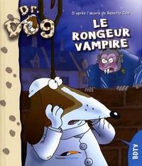 Babette Cole et Jérôme Eho - Dr. Dog  : Le rongeur vampire.