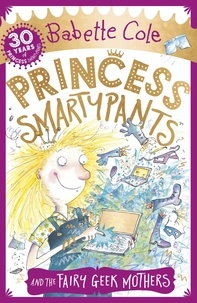 Babette Cole - Princess Smartypants and the Fairy Geek Mothers.