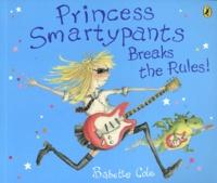 Babette Cole - Princess Smartypants Breaks the Rules !.
