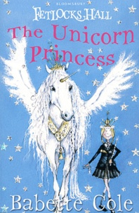 Babette Cole - The Unicorn Princess.