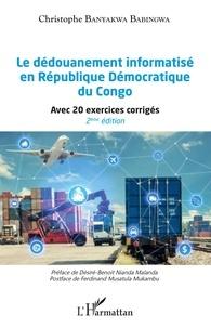 Téléchargez les livres français ibooks Le dédouanement informatisé en République Démocratique du Congo  - Avec 20 exercices corrigés
