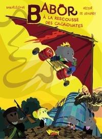 Babor et Hector de Gevigney - Babor à la rescousse des cacaouates.