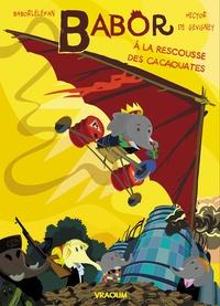 Babor Lelefan et Hector de Gevigney - Babor à la rescousse des cacaouattes.
