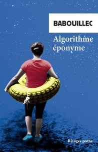Babouillec - Algorithme éponyme - Suivi de Raison et acte dans la douleur du silence et de Je, ou Autopsie du vivant.