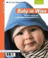 Baby in Wien - Ein Servicehandbuch für Schwangere und für alle werdenden Eltern.