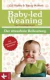 Baby-led Weaning - Das Grundlagenbuch - Der stressfreie Beikostweg.
