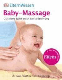 Baby-Massage - Glückliche Babys durch sanfte Berührung.