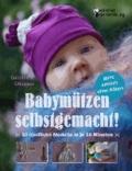 Babymützen selbstgemacht! 10 niedliche Modelle in je 10 Minuten, ganz einfach ohne Nähen.