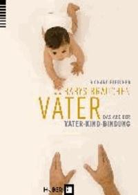 Babys brauchen Väter - Das ABC der Vater-Kind-Bindung.
