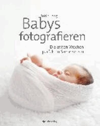 Babys fotografieren - Die ersten Wochen perfekt in Szene setzen.