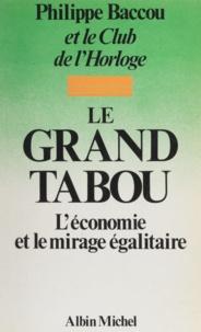 Baccou - Le Grand tabou - L'économie et le mirage égalitaire.