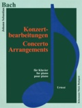 Bach - Bach - Konzertbearbeitungen - Adaptations pour Concerts - Partition.