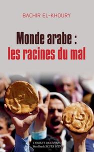 Monde arabe : les racines du mal - Aux confluences socioéconomiques du despotisme, des soulèvements populaires et de lislamisme.pdf