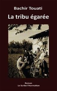 Bachir Touati - La tribu égarée.