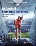 Bachir Zoudji et Didier Rey - Le football dans tous ses états - Evolutions et questions d'actualité.