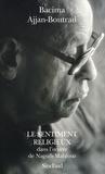 Bacima Ajjan-Boutrad - Le Sentiment religieux dans l'oeuvre de Naguib Mahfouz.