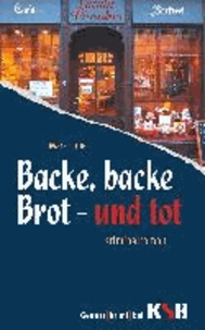 Backe, backe Brot. Tod.