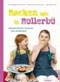 Backen wie in Bullerbü - Kinderleichte Rezepte aus Schweden.