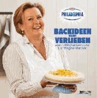 Backideen zum Verlieben - von Hobbybäckern und Lisl Wagner-Bacher  - das Philadelphia-Backbuch.