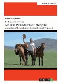Backpacker unterwegs: Mit dem Pferd durch die Mongolei und mit dem Motorrad durch Russland nach Wuppertal.