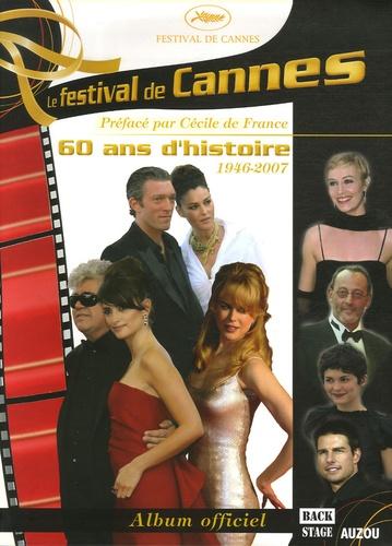 Backstage - Le festival de Cannes - 60 Ans d'histoire 1946-2007.