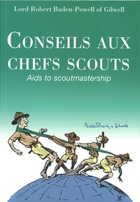 Baden-Powell - Conseil aux chefs scouts - Aids to Scoutmastership.
