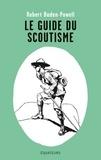 Baden-Powell - Le guide du scoutisme.