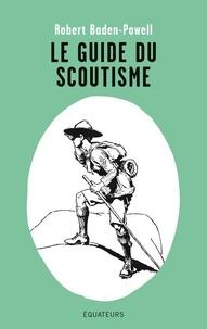 Le guide du scoutisme -  Baden-Powell pdf epub