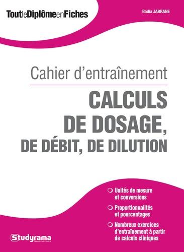 Calculs De Dosage De Debit De Dilution De Badia Jabrane Grand Format Livre Decitre